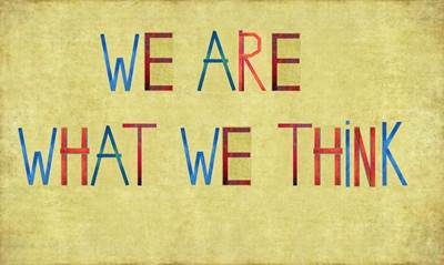 we-are-what-we-think