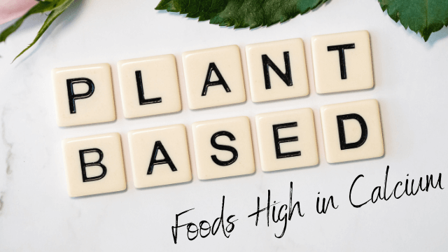 What Plant-Based Foods are High in Calcium