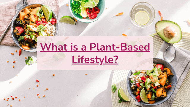 What is a plant-based lifestyle