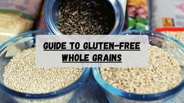 Guide to Gluten-Free Whole Grains